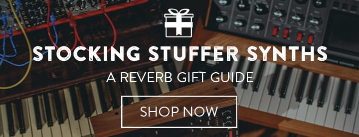 Stocking Stuffer Synths | A Reverb Gift Guide