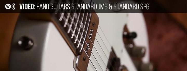 Video: Fano Guitars Standard JM6 & Standard SP6