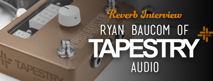 Reverb Interview: Ryan Baucom of Tapestry Audio